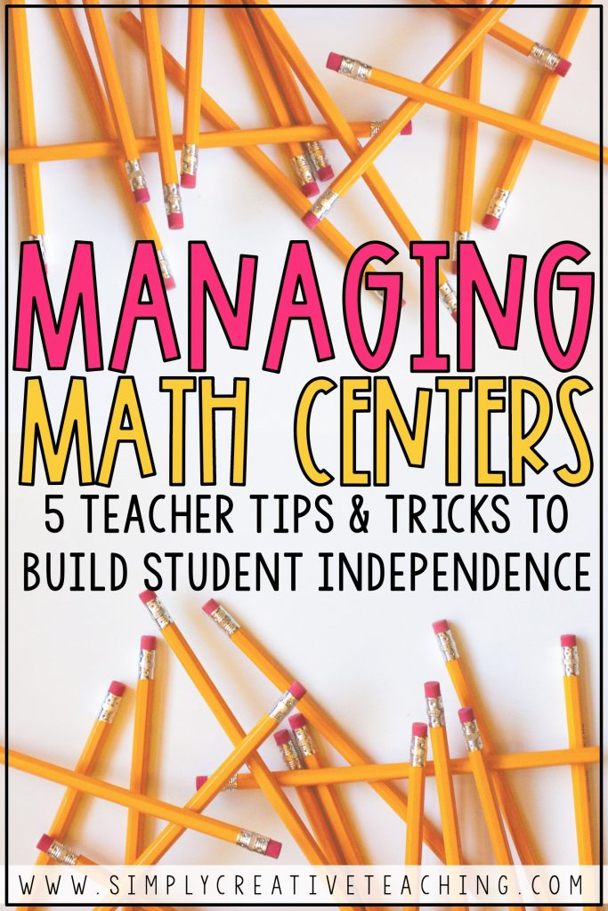 "This graphic says ""Managing Math Centers: 5 Teacher Tips & Tricks To Build Student Independence"""