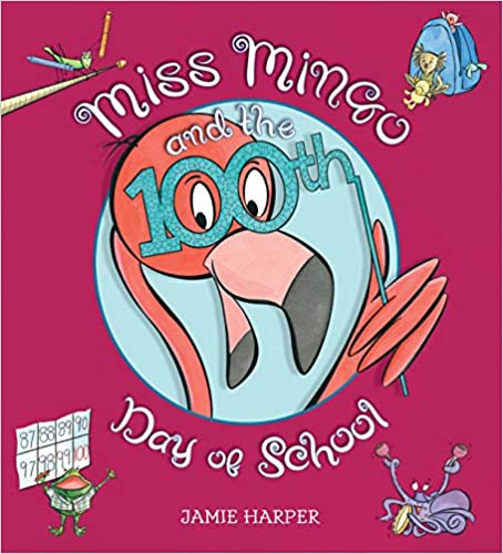 Book title: Miss Mingo and the 100th Day of School