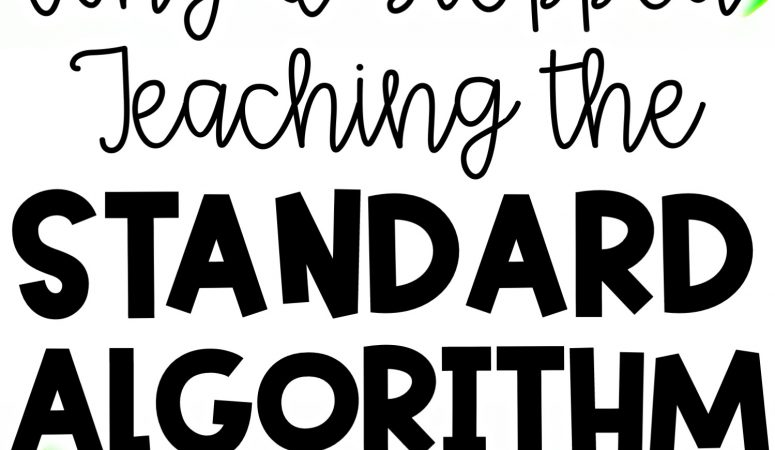Why I Stopped Teaching the Standard Algorithm