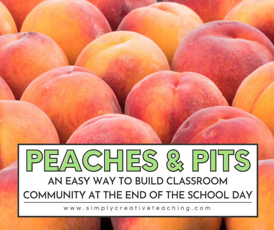 Peaches & Pits: End of the Day Routine to promote classroom community
