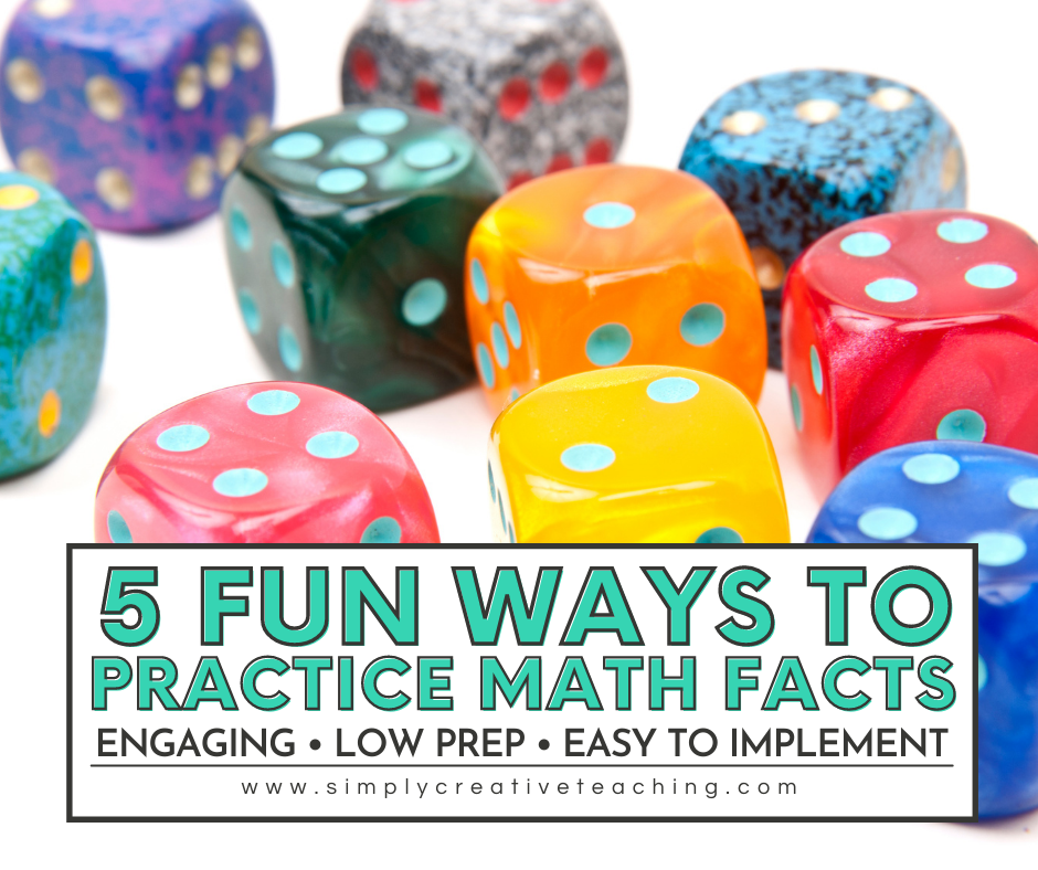"""Text reads """"5 Fun Ways to Practice Math Facts - engaging, low prep, easy to implement"""""""