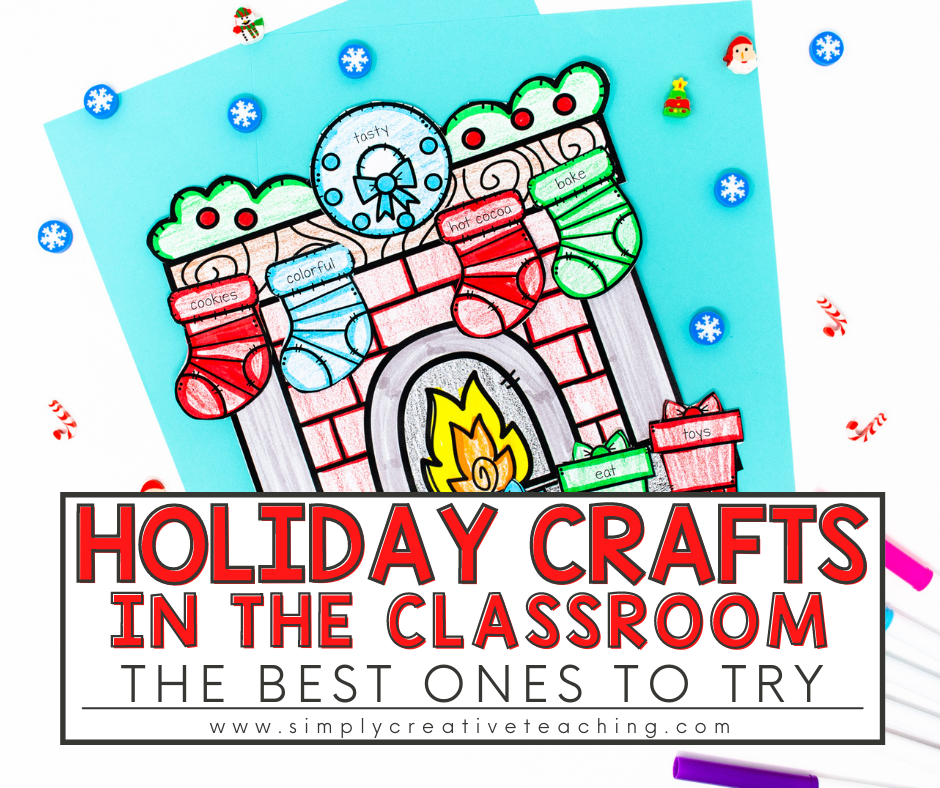 """Image reads, """"Holiday Crafts in the Classroom: The Best Ones to Try"""""""
